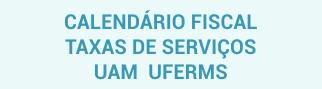 calendário fiscal taxas de serviços uam ufer ms