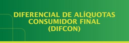 diferencial de alíquotas consumidor final (dificon)diferencial de alíquotas consumidor final (dificon).