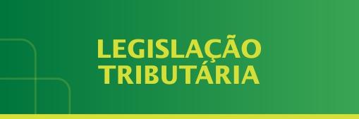 legislação tributária.