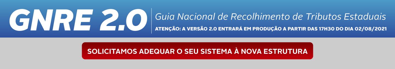 Guia Nacional de Recolhimento de Tributos Estaduais, Atenção: A versão 2.0 entrará em produção a partir das 17 horas e 30 minutos do dia 02/08/2021. Solicitamos adequar o seu sistema à nova estrutura