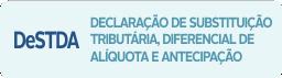 Declaração de substituição Tributária, diferencial de Alíquota e antecipação.